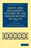 img - for Kaye's and Malleson's History of the Indian Mutiny of 1857-8 (Cambridge Library Collection - Naval and Military History) (Volume 2) book / textbook / text book