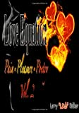 Love Equation: Pain+Pleasure=Poetry (All about the LOVE) (Volume 2)