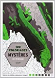 100 Coloriages mystères: Art-thérapie...