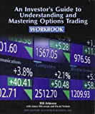 img - for An Investor's Guide to Understanding and Mastering Options Trading Workbook book / textbook / text book
