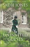 Sadie Jones The Uninvited Guests