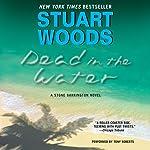 Dead in the Water: A Novel | Stuart Woods