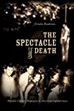 The Spectacle of Death: Populist Literary Responses to American Capital Cases
