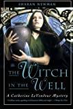 The Witch in the Well: A Catherine LeVendeur Mystery (Catherine Levendeur Mysteries) (0765311240) by Newman, Sharan