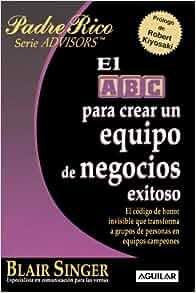 El ABC para crear un equipo de negocios exitoso (Spanish Edition