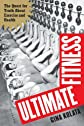 Ultimate Fitness: The Quest for Truth About Exercise and Health