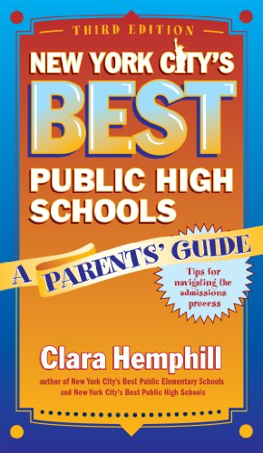 New York City's Best Public High Schools: A Parents' Guide, Third Edition