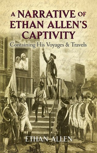 a-narrative-of-ethan-allens-captivity-containing-his-voyages-and-travels