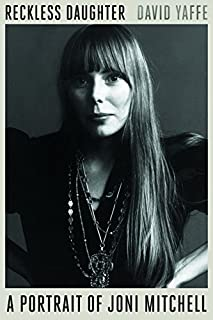 Book Cover: Reckless Daughter: A Portrait of Joni Mitchell
