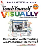 Sherry Willard Kinkoph Teach Yourself Visually Restoration and Retouching with Photoshop Elements 2