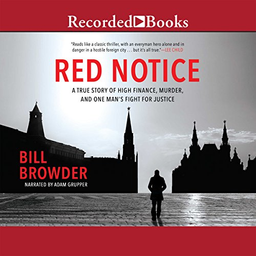 Download Red Notice: A True Story of High Finance, Murder and One Man's Fight for Justice