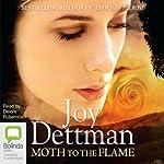 Moth to the Flame | Joy Dettman