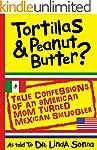 Tortillas & Peanut Butter: True Confe...