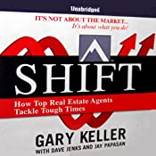 SHIFT: How Top Real Estate Agents Tackle Tough Times | [Gary Keller, Dave Jenks, Jay Papasan]