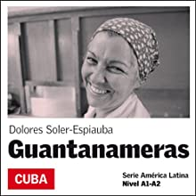 Guantanameras [Girls from Guantanamo]: América Latina (       UNABRIDGED) by Dolores Soler-Espiauba Narrated by Isabel Milián Anesto