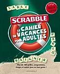 Scrabble Le cahier de vacances pour a...