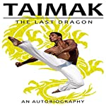 Taimak, the Last Dragon | Taimak Guarriello