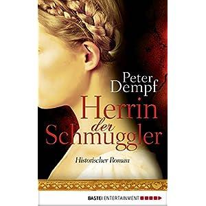 Herrin der Schmuggler: Historischer Roman