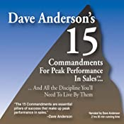 The 15 Commandments for Peak Performance in Sales: And All the Discipline You'll Need to Live by Them | [Dave Anderson]