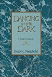 img - for Dancing in the Dark: A Sister Grieves book / textbook / text book