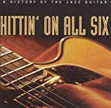 echange, troc Artistes Divers, Les Paul - Hittin' On All Six : A History Of The Jazz Guitar