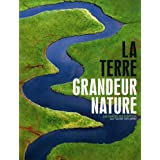 La Terre grandeur nature : 100 images d&#39;exception pour raconter notre plantepar Sophie Thoreau