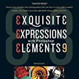 Ex3: Exquisite Expressions with Photoshop Elements 9 (0470578009) by Krause, Jim