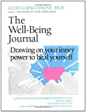 The Well-Being Journal: Drawing Upon Your Inner Power to Heal Yourself