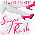 Sugar Rush: Sugar Bowl Series, Book 2 Audiobook by Sawyer Bennett Narrated by Christian Fox, Lucy Rivers