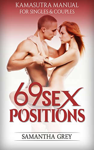 Sex Positions: 69 Sex Techniques and Positions. Sex Manual. Kamasutra. Sex Tips.: Sex Manual For Singles & Couples (Sex Techniques, Sex Positions, Kamasutra, Sex Tips, Sex Manual, Sex Books)