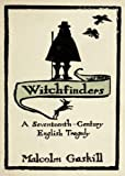 Witchfinders: A Seventeenth-century English Tragedy