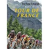 The Daily Telegraph Book of the Tour de Franceby Martin Smith