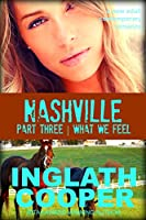 Nashville - Part Three - What We Feel (A New Adult Contemporary Romance) (English Edition)