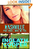 Nashville - Part Three - What We Feel (A New Adult Contemporary Romance)