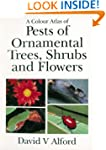 Pests of Ornamental Trees, Shrubs and...