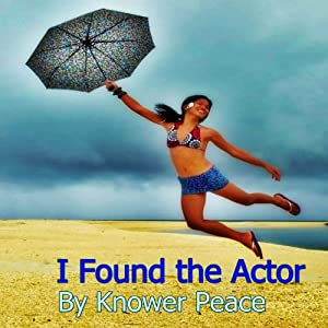 I Found the Actor | [Knower Peace]