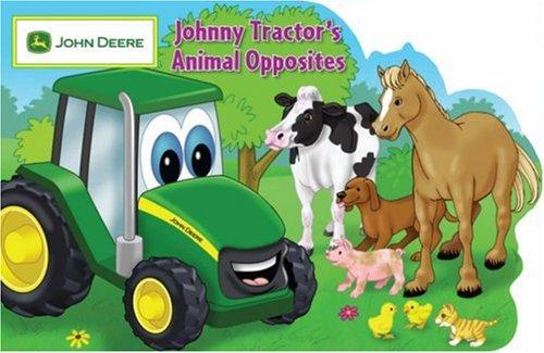 Johnny Tractor's Animal Opposites (John Deere Series)
