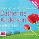 Perfect Timing (       UNABRIDGED) by Catherine Anderson Narrated by Julia Gibson