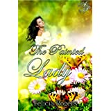 The Painted Lady ~ Felicia Rogers