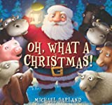 Oh, What a Christmas! (054524210X) by Garland, Michael