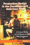 img - for Production Design in the Contemporary American Film: A Critical Study of 23 Movies and Their Designers by Heisner, Beverly (2004) Paperback book / textbook / text book
