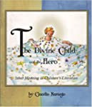 The Divine Child and the Hero: Inner...