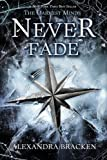 The Darkest Minds Never Fade (Darkest Minds Novel, A)
