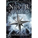 The Darkest Minds Never Fade (A Darkest Minds Novel)