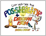img - for Can You See the Possibility? by Deborah Isom (2011-05-19) book / textbook / text book