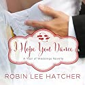 I Hope You Dance: A July Wedding Story Audiobook by Robin Lee Hatcher Narrated by Windy Lanzl