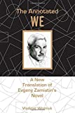 img - for The Annotated We: A New Translation of Evgeny Zamiatin's Novel book / textbook / text book