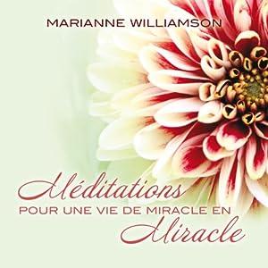 Méditations pour une vie de miracle en miracle | Livre audio