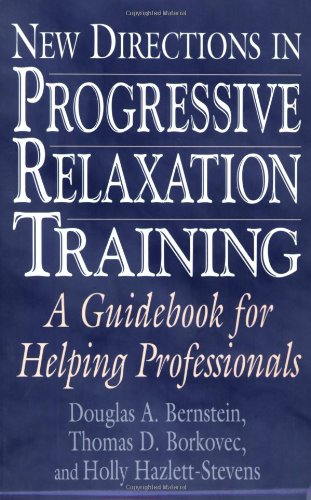 New Directions in Progressive Relaxation Training: A Guidebook for Helping Professionals