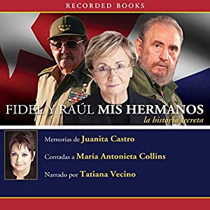 Fidel y Raul, mis hermanos [Fidel and Raul, My Brothers] Audiobook